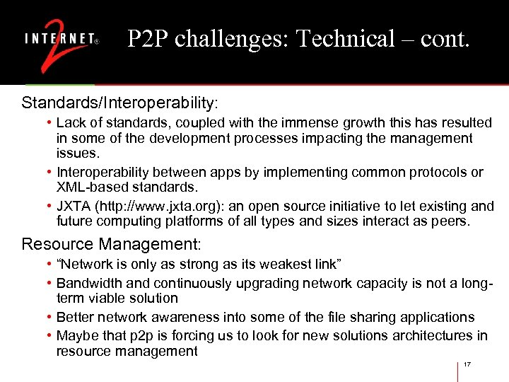 P 2 P challenges: Technical – cont. Standards/Interoperability: • Lack of standards, coupled with