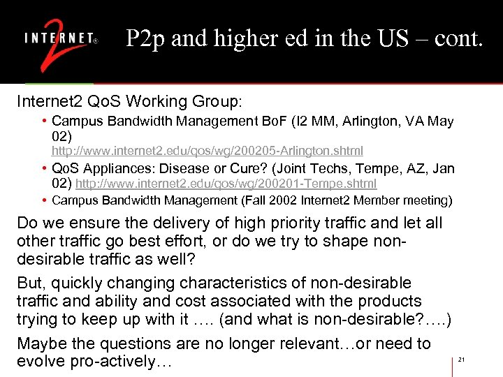 P 2 p and higher ed in the US – cont. Internet 2 Qo.