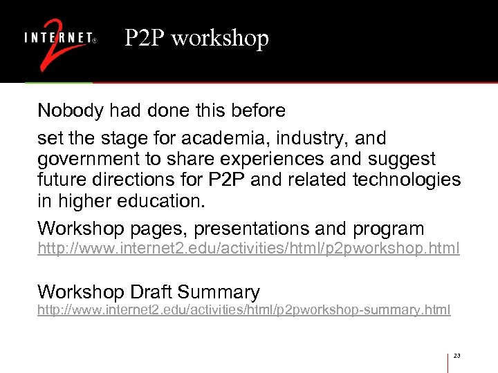 P 2 P workshop Nobody had done this before set the stage for academia,