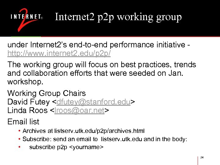 Internet 2 p 2 p working group under Internet 2's end-to-end performance initiative -