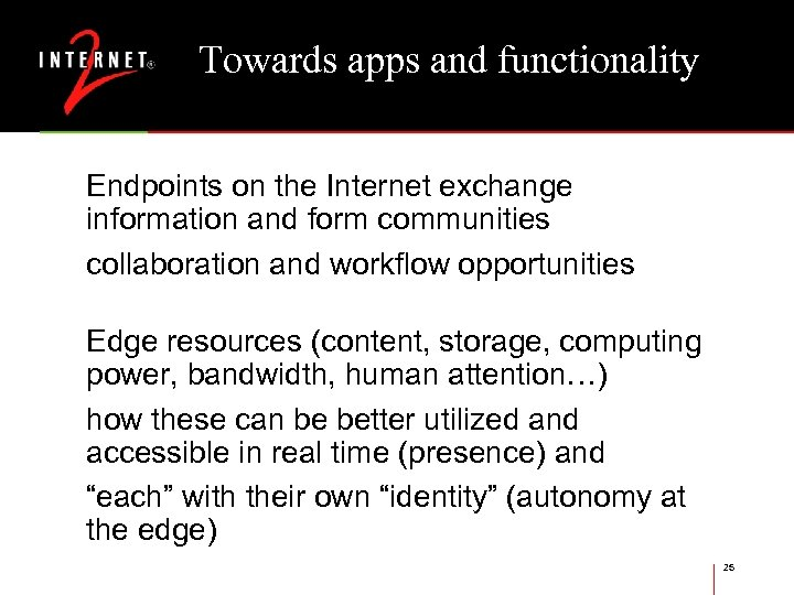Towards apps and functionality Endpoints on the Internet exchange information and form communities collaboration
