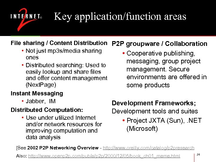 Key application/function areas File sharing / Content Distribution P 2 P groupware / Collaboration
