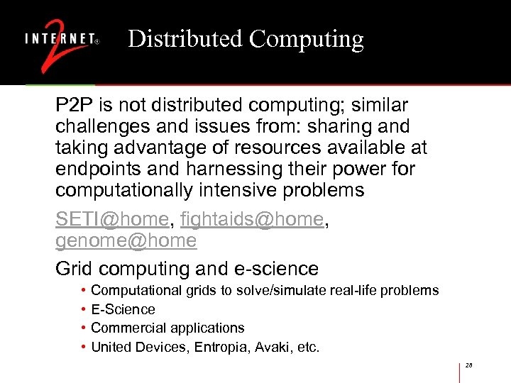 Distributed Computing P 2 P is not distributed computing; similar challenges and issues from: