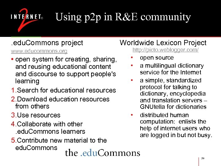 Using p 2 p in R&E community. edu. Commons project www. educommons. org •