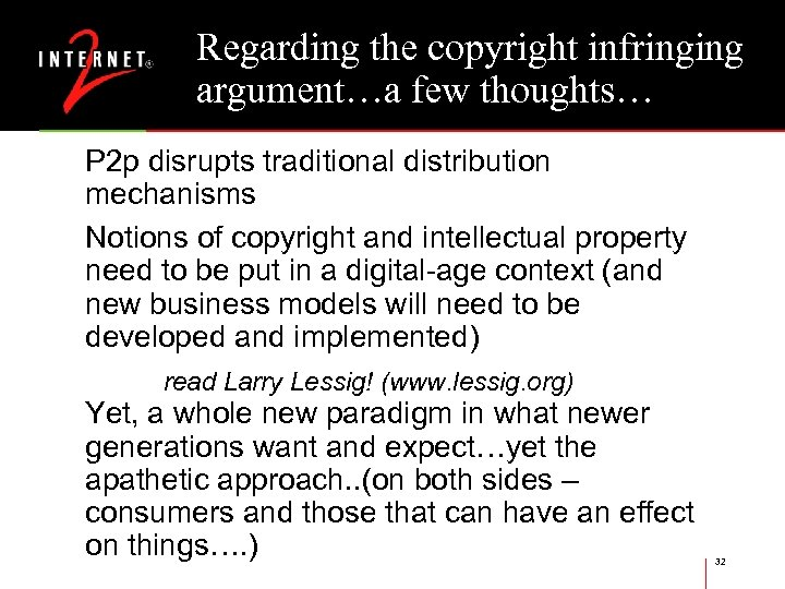 Regarding the copyright infringing argument…a few thoughts… P 2 p disrupts traditional distribution mechanisms