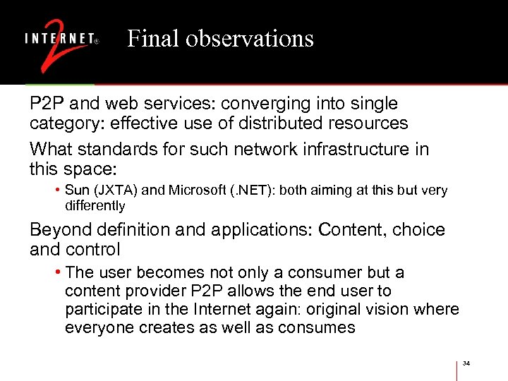 Final observations P 2 P and web services: converging into single category: effective use