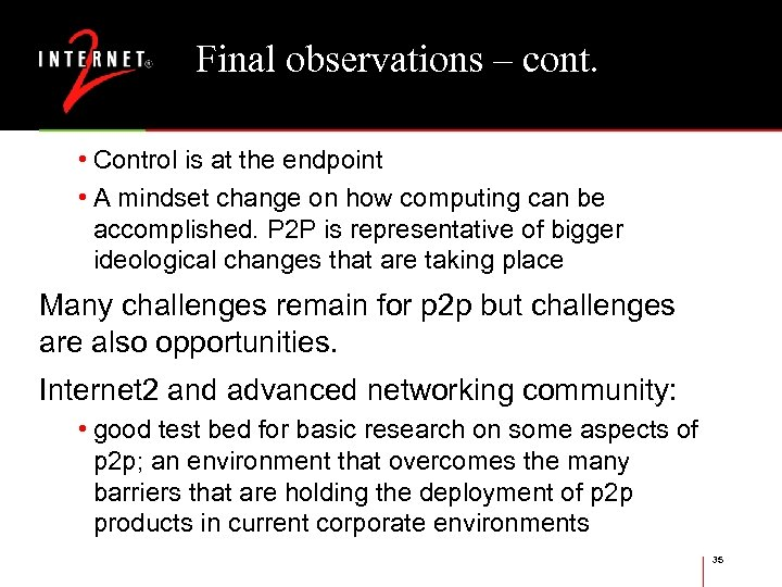 Final observations – cont. • Control is at the endpoint • A mindset change