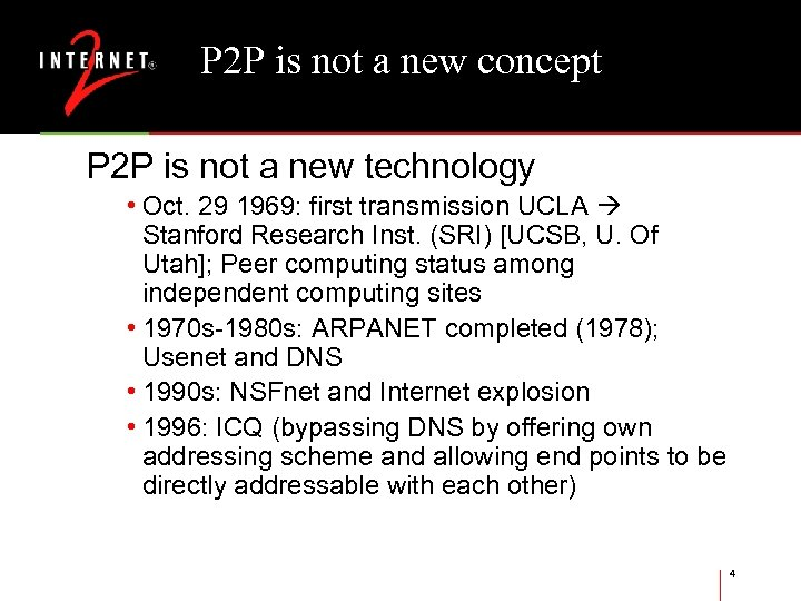 P 2 P is not a new concept P 2 P is not a