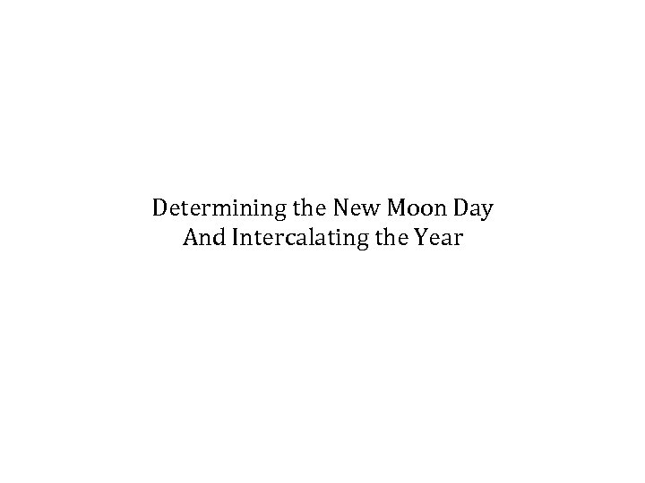 Determining the New Moon Day And Intercalating the Year