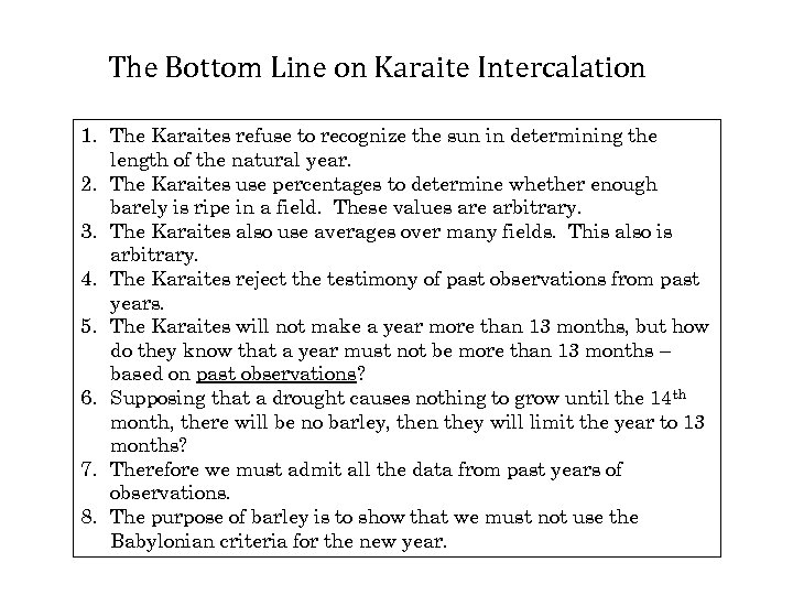The Bottom Line on Karaite Intercalation 1. The Karaites refuse to recognize the sun