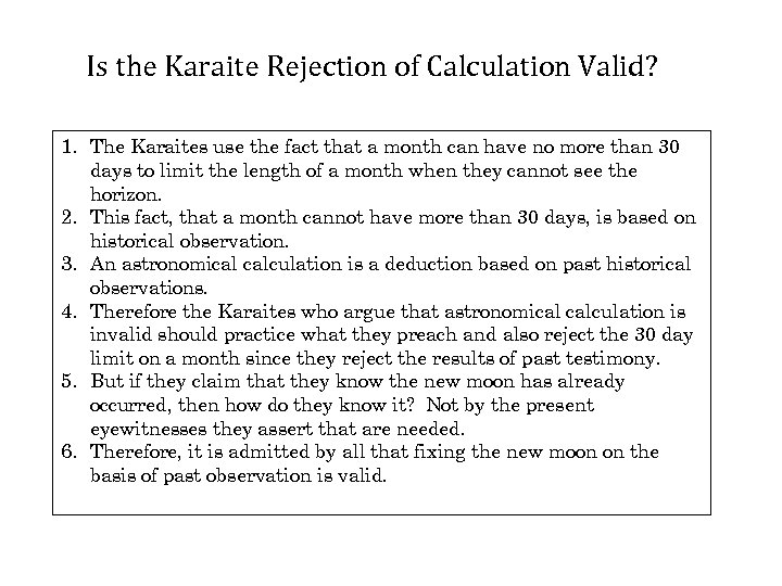 Is the Karaite Rejection of Calculation Valid? 1. The Karaites use the fact that