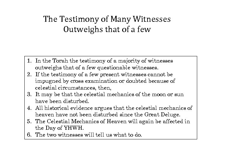 The Testimony of Many Witnesses Outweighs that of a few 1. In the Torah