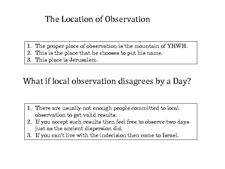 The Location of Observation 1. The proper place of observation is the mountain of