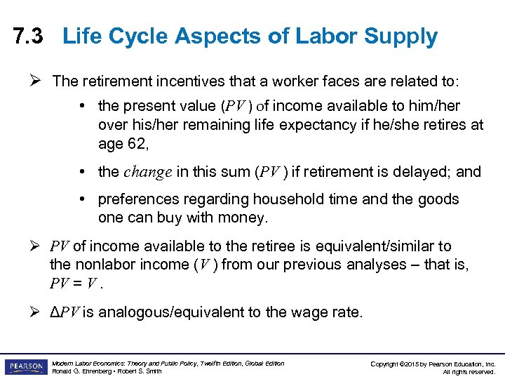 7. 3 Life Cycle Aspects of Labor Supply Ø The retirement incentives that a