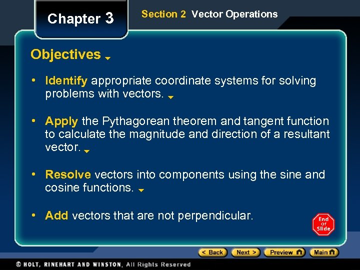 Chapter 3 Section 2 Vector Operations Objectives • Identify appropriate coordinate systems for solving