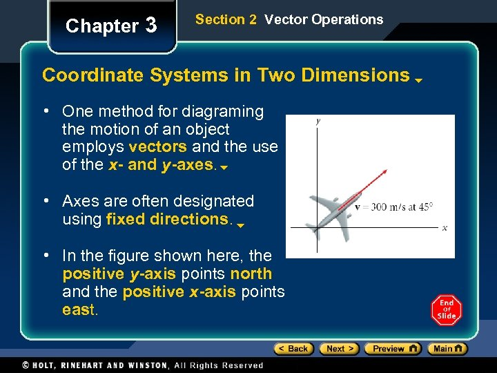 Chapter 3 Section 2 Vector Operations Coordinate Systems in Two Dimensions • One method