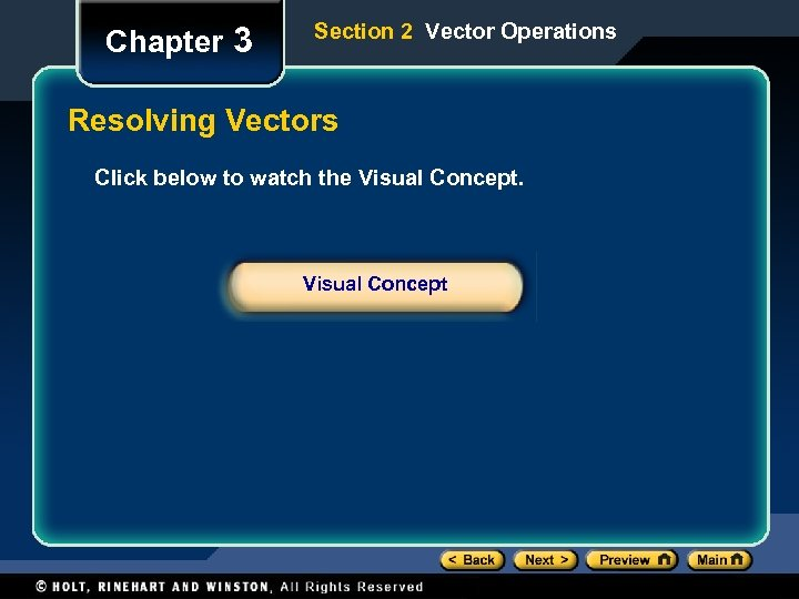 Chapter 3 Section 2 Vector Operations Resolving Vectors Click below to watch the Visual