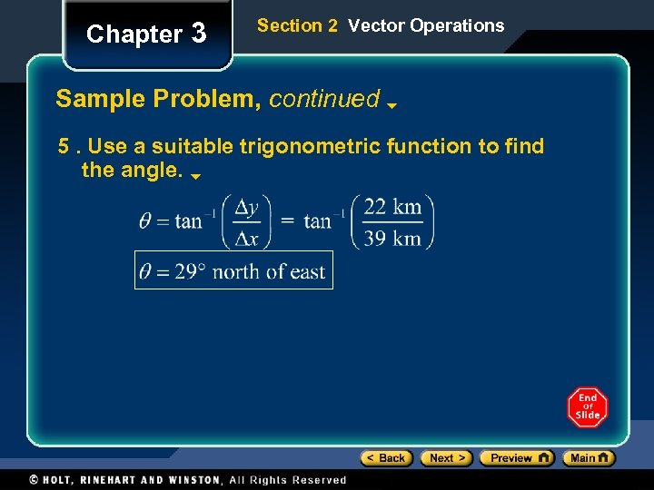 Chapter 3 Section 2 Vector Operations Sample Problem, continued 5. Use a suitable trigonometric