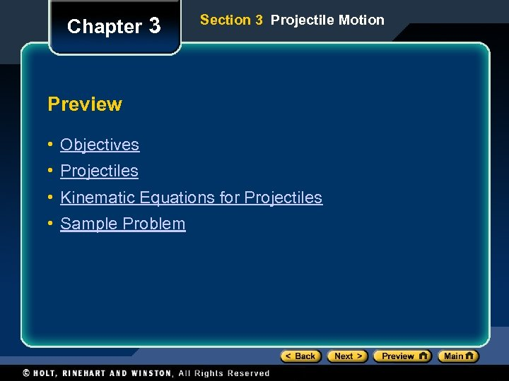 Chapter 3 Section 3 Projectile Motion Preview • Objectives • Projectiles • Kinematic Equations