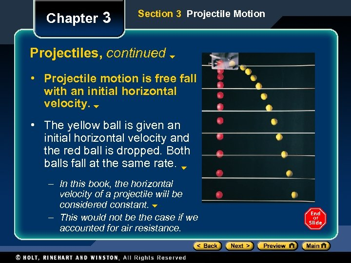 Chapter 3 Section 3 Projectile Motion Projectiles, continued • Projectile motion is free fall