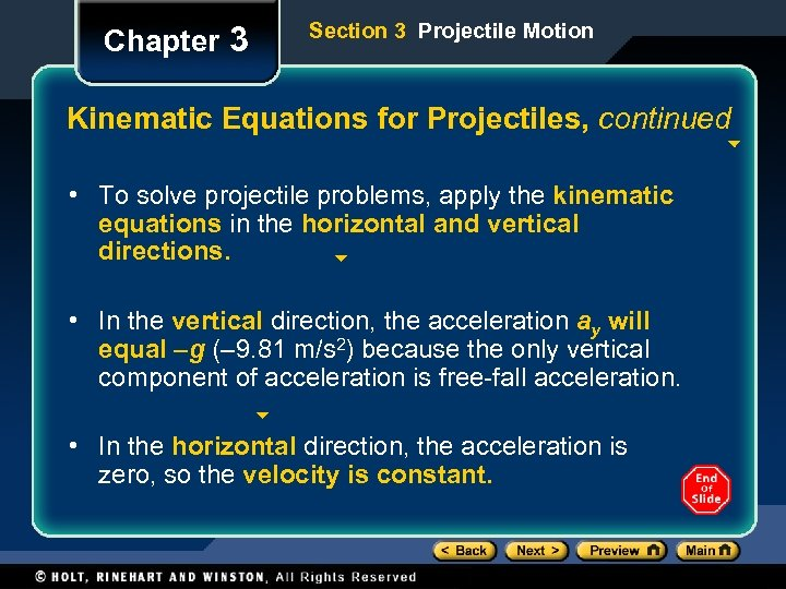 Chapter 3 Section 3 Projectile Motion Kinematic Equations for Projectiles, continued • To solve