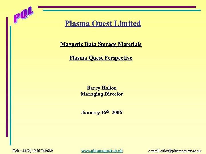 Plasma Quest Limited Magnetic Data Storage Materials Plasma Quest Perspective Barry Holton Managing Director