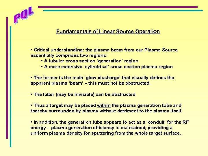 Fundamentals of Linear Source Operation • Critical understanding: the plasma beam from our Plasma