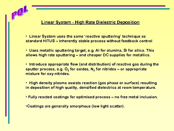 Linear System - High Rate Dielectric Deposition • Linear System uses the same 'reactive