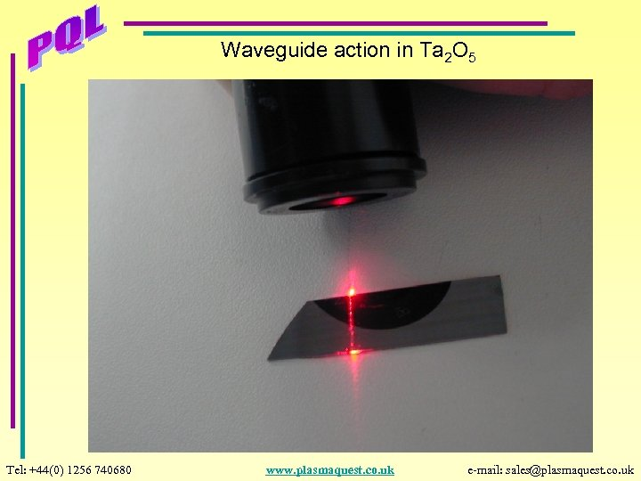 Waveguide action in Ta 2 O 5 Tel: +44(0) 1256 740680 www. plasmaquest. co.