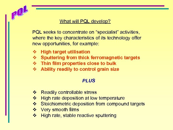 """What will PQL develop? PQL seeks to concentrate on """"specialist"""" activities, where the key"""