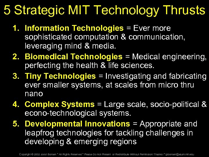 5 Strategic MIT Technology Thrusts 1. Information Technologies = Ever more sophisticated computation &
