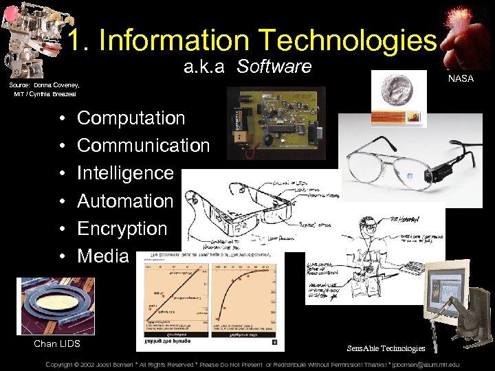 1. Information Technologies a. k. a Software NASA Source: Donna Coveney, MIT / Cynthia