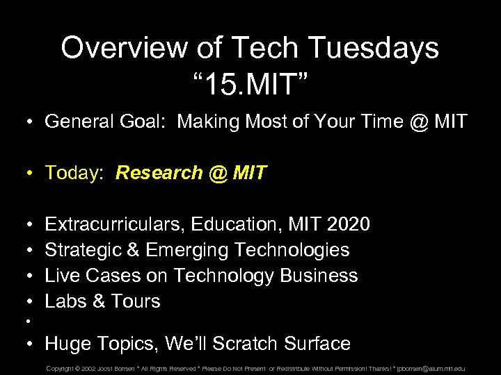 """Overview of Tech Tuesdays """" 15. MIT"""" • General Goal: Making Most of Your"""