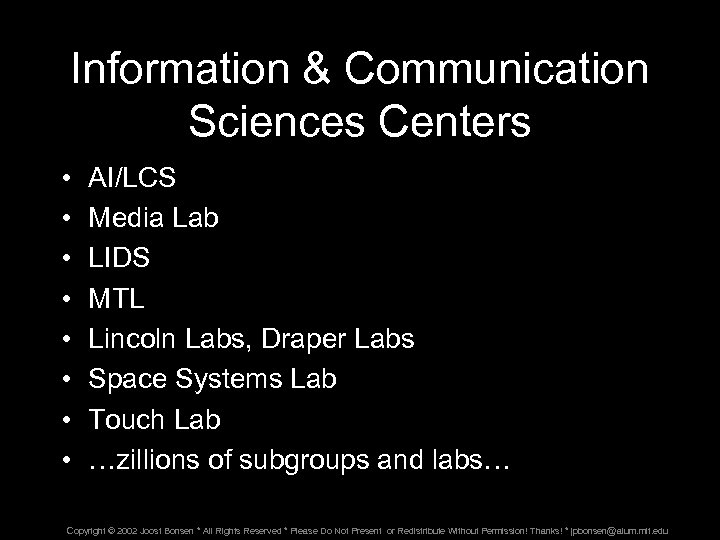 Information & Communication Sciences Centers • • AI/LCS Media Lab LIDS MTL Lincoln Labs,