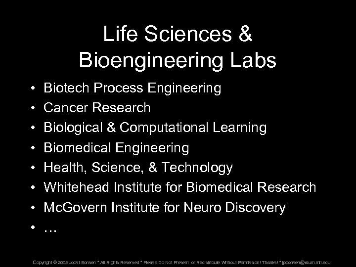 Life Sciences & Bioengineering Labs • • Biotech Process Engineering Cancer Research Biological &