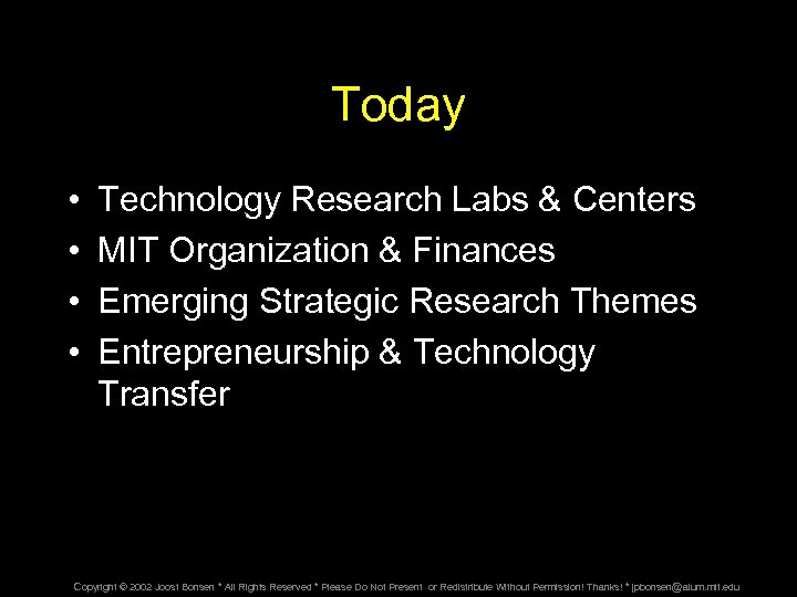 Today • • Technology Research Labs & Centers MIT Organization & Finances Emerging Strategic