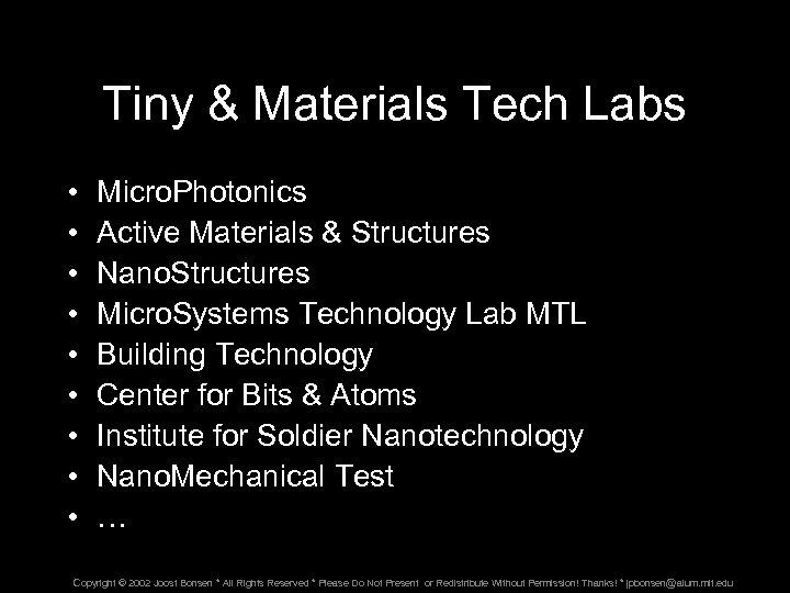 Tiny & Materials Tech Labs • • • Micro. Photonics Active Materials & Structures