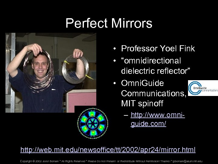 """Perfect Mirrors • Professor Yoel Fink • """"omnidirectional dielectric reflector"""" • Omni. Guide Communications,"""