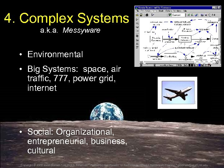 4. Complex Systems a. k. a. Messyware • Environmental • Big Systems: space, air