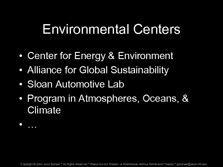 Environmental Centers • • Center for Energy & Environment Alliance for Global Sustainability Sloan