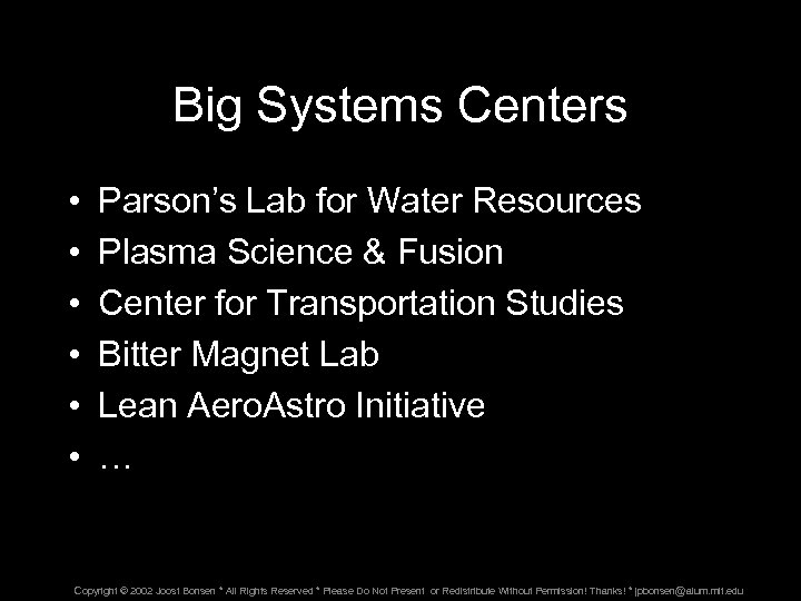 Big Systems Centers • • • Parson's Lab for Water Resources Plasma Science &