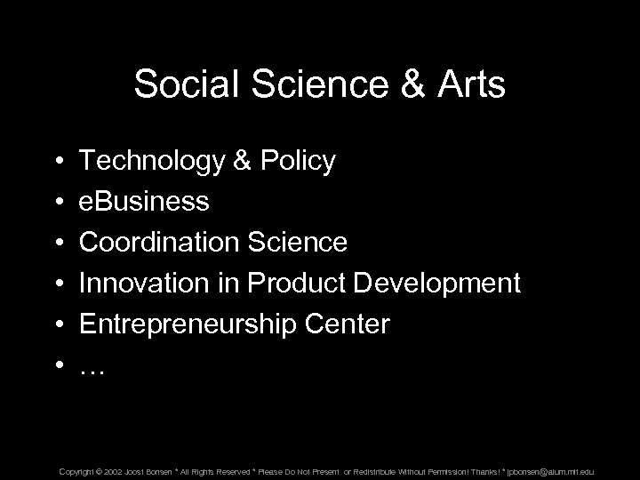 Social Science & Arts • • • Technology & Policy e. Business Coordination Science