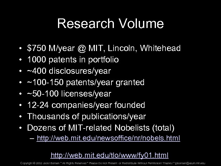 Research Volume • • $750 M/year @ MIT, Lincoln, Whitehead 1000 patents in portfolio