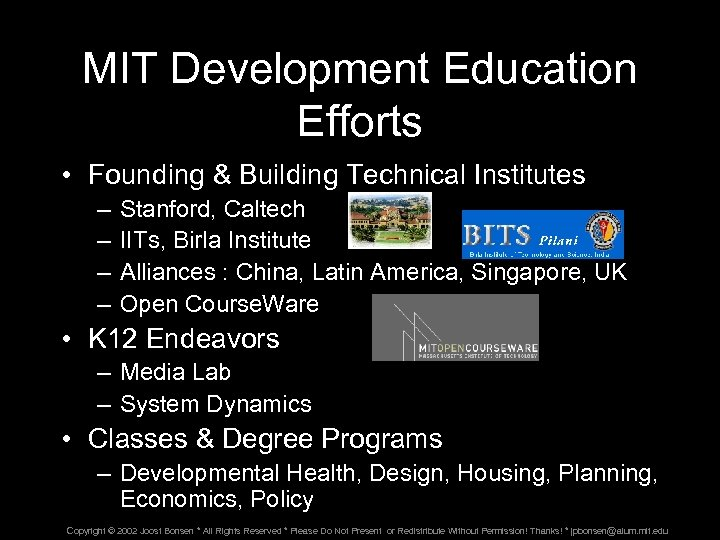 MIT Development Education Efforts • Founding & Building Technical Institutes – – Stanford, Caltech