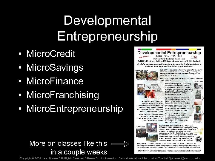 Developmental Entrepreneurship • • • Micro. Credit Micro. Savings Micro. Finance Micro. Franchising Micro.