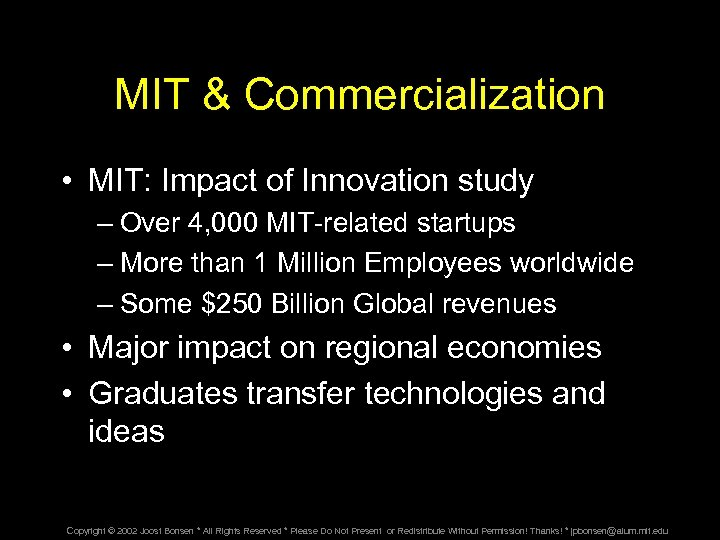MIT & Commercialization • MIT: Impact of Innovation study – Over 4, 000 MIT-related