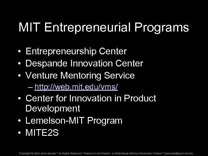 MIT Entrepreneurial Programs • Entrepreneurship Center • Despande Innovation Center • Venture Mentoring Service
