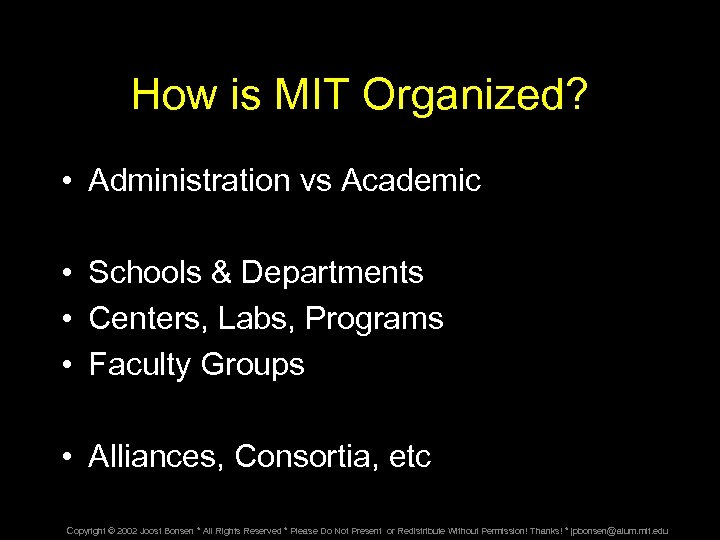 How is MIT Organized? • Administration vs Academic • Schools & Departments • Centers,