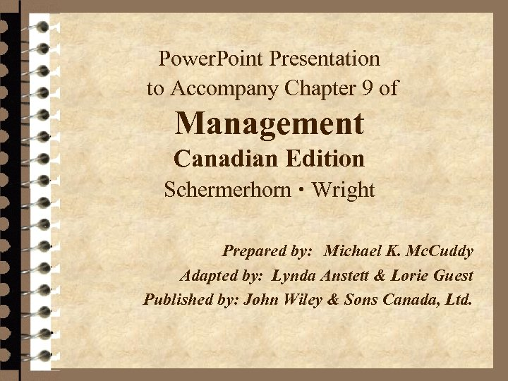 Power. Point Presentation to Accompany Chapter 9 of Management Canadian Edition Schermerhorn Wright Prepared