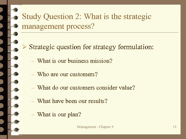 Study Question 2: What is the strategic management process? Ø Strategic question for strategy